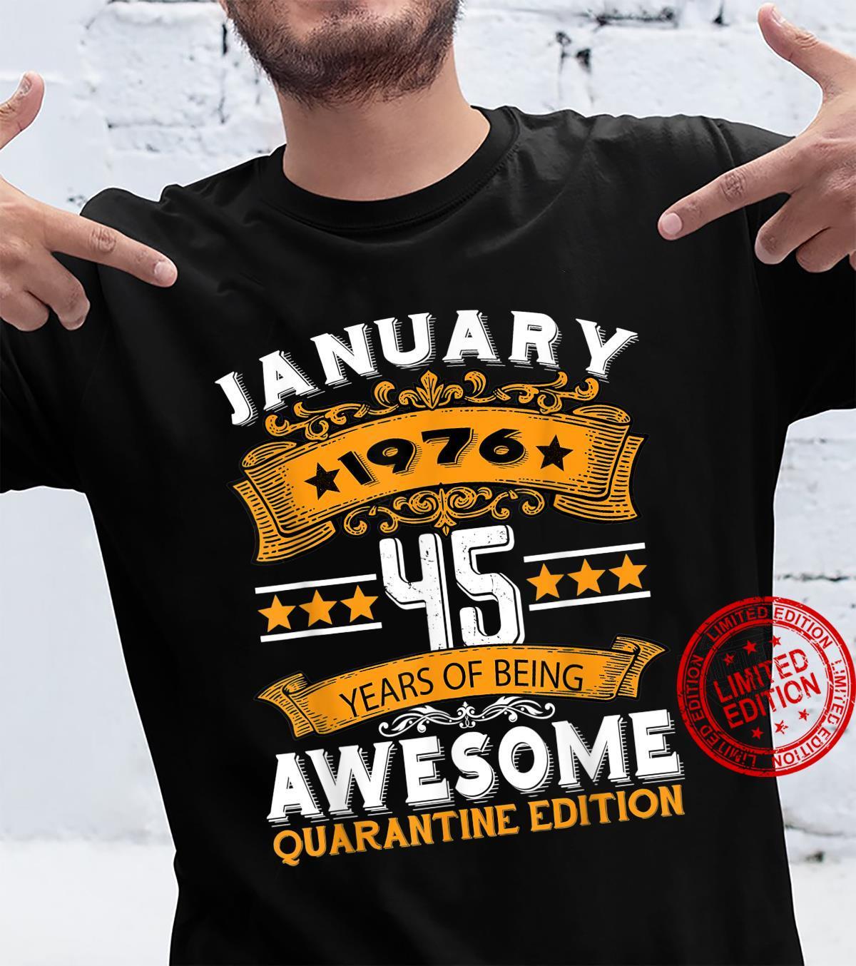 45 Years Old January 1976 45th Birthday Quarantine Shirt