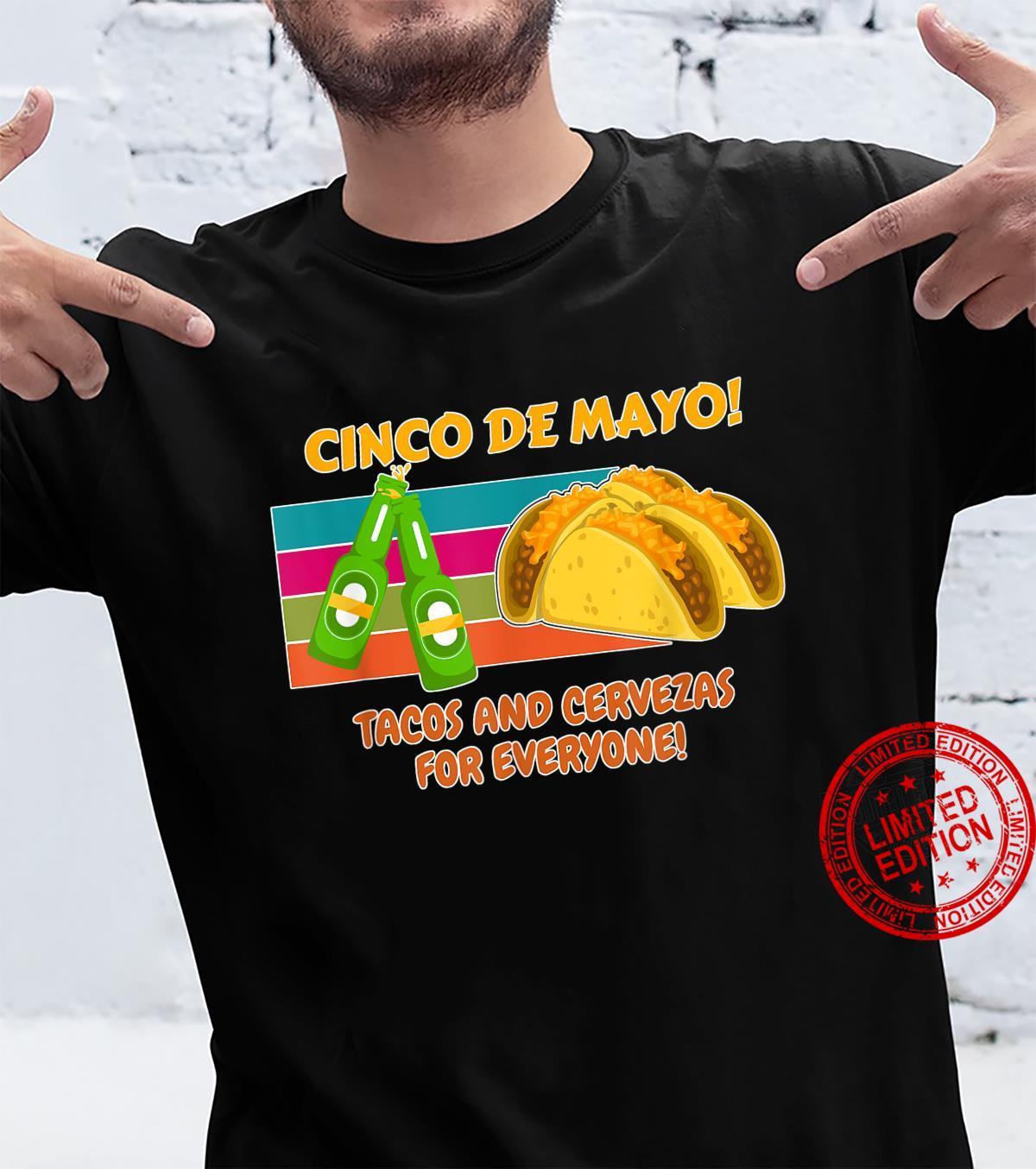 Cinco De Mayo Tacos and Cervezas for Everyone Shirt
