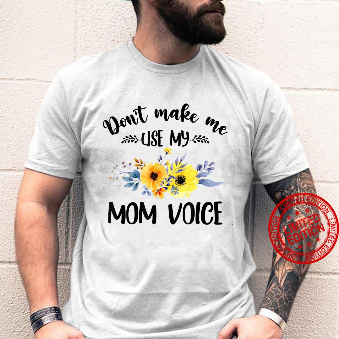 Don't Make Me Use My Mom Voice Mother's Day Present For Mom Shirt