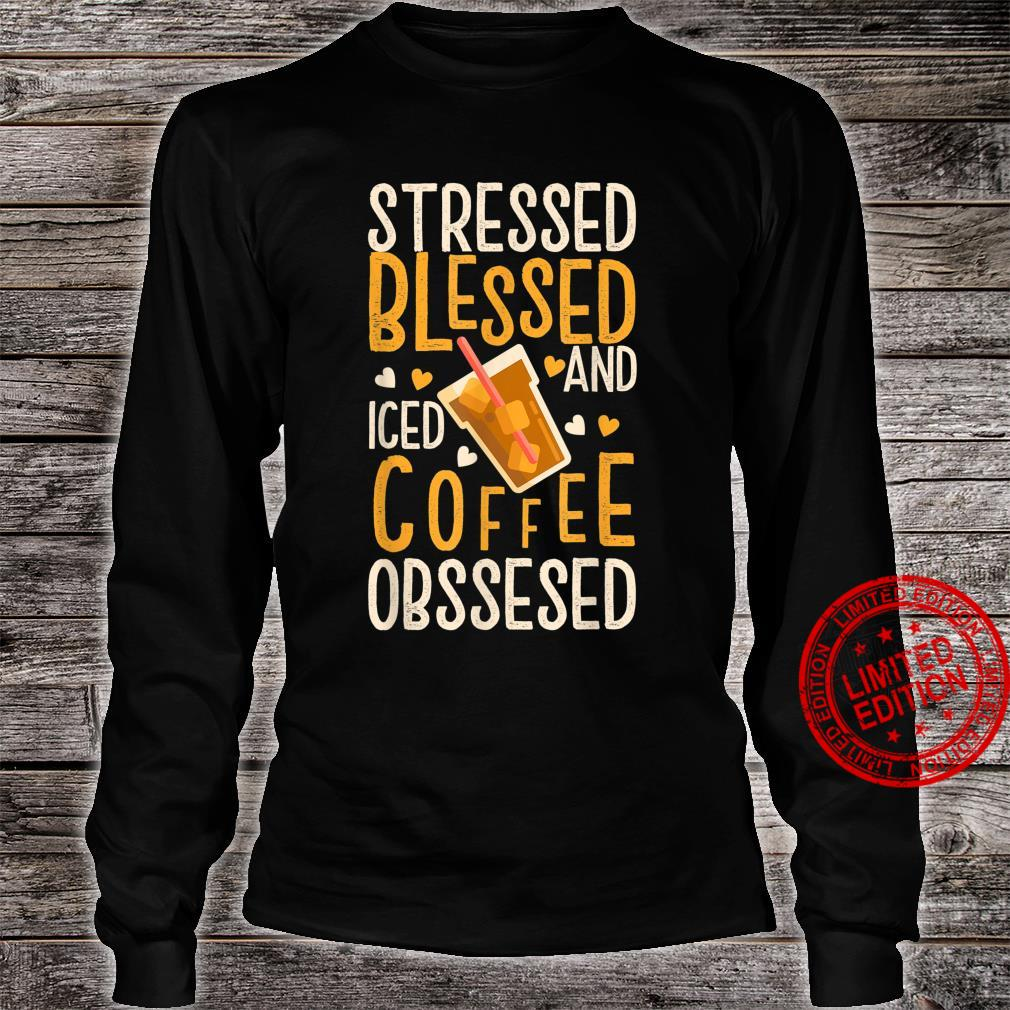 Funny Vintage Coffee Quotes for Iced Coffees Shirt long sleeved
