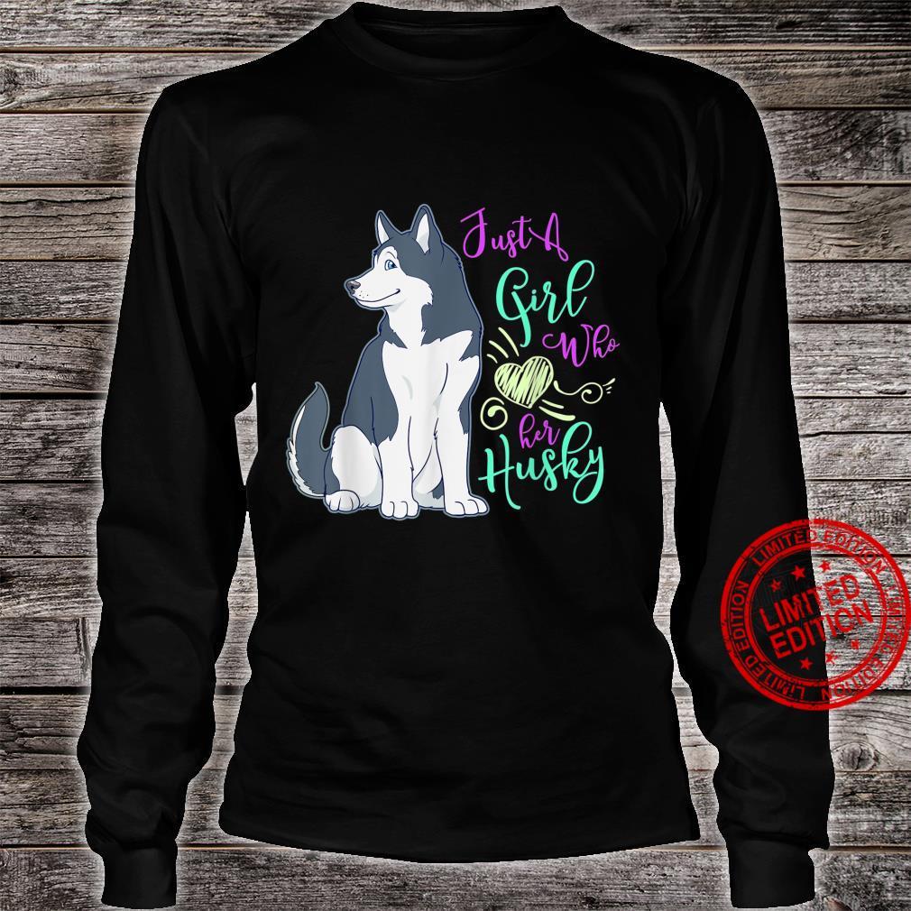 Girl Who Loves Siberian Husky Dog Shirt long sleeved