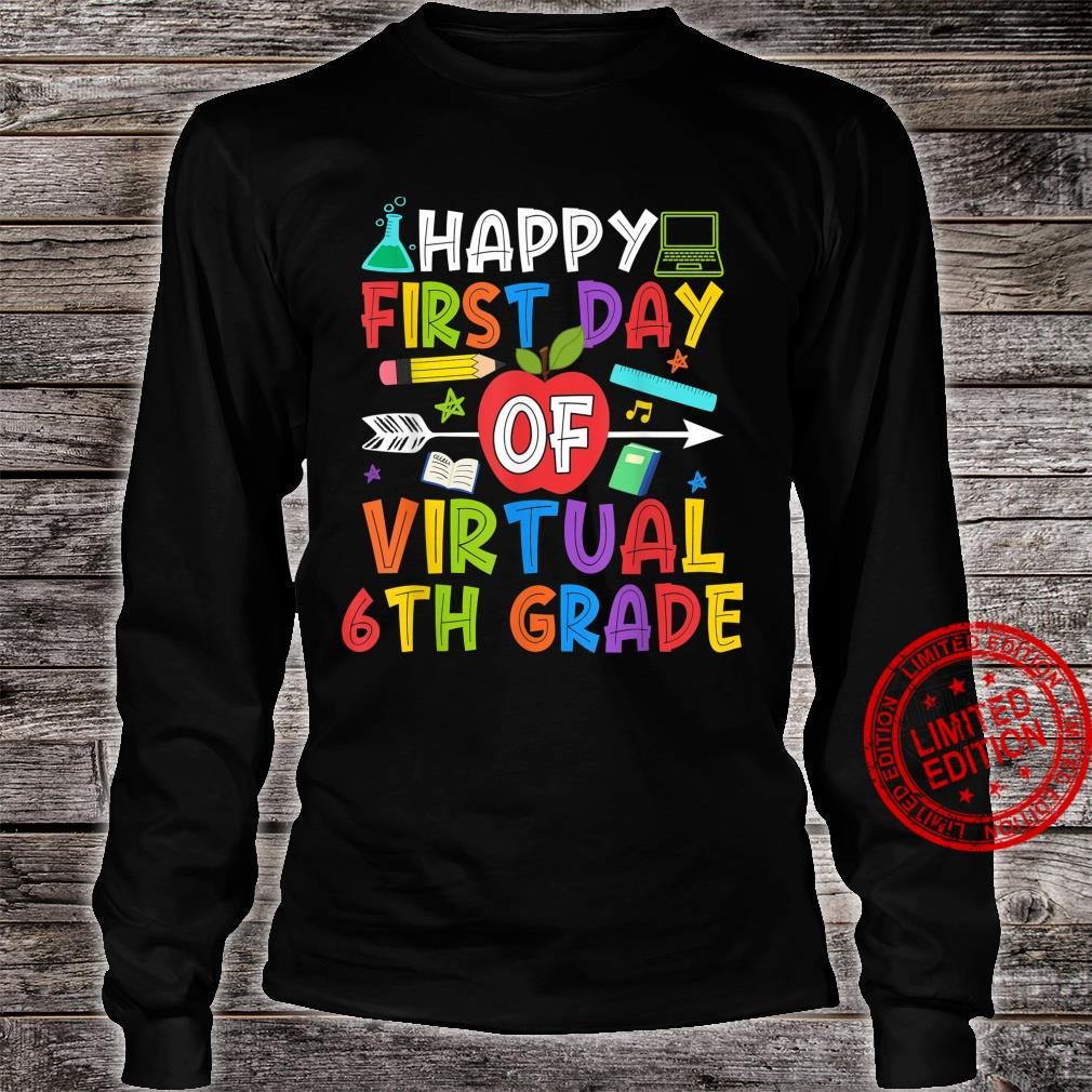 Happy First Day Of Virtual 6th Grade Back To School Shirt long sleeved