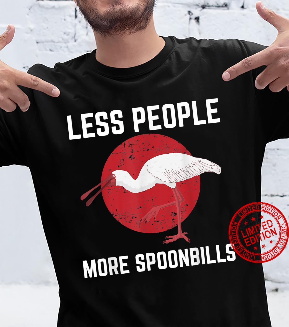Less People Birder Birdwatching Spoonbill Bird Shirt