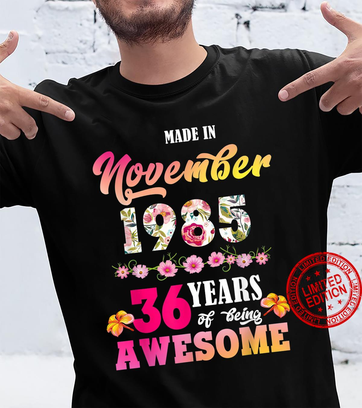 Made In November 1985 My Birthday 36 Years Of Being Awesome Shirt