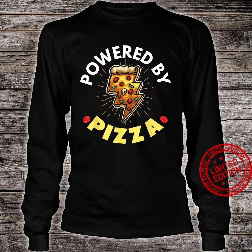 Powered By Pizza Shirt long sleeved