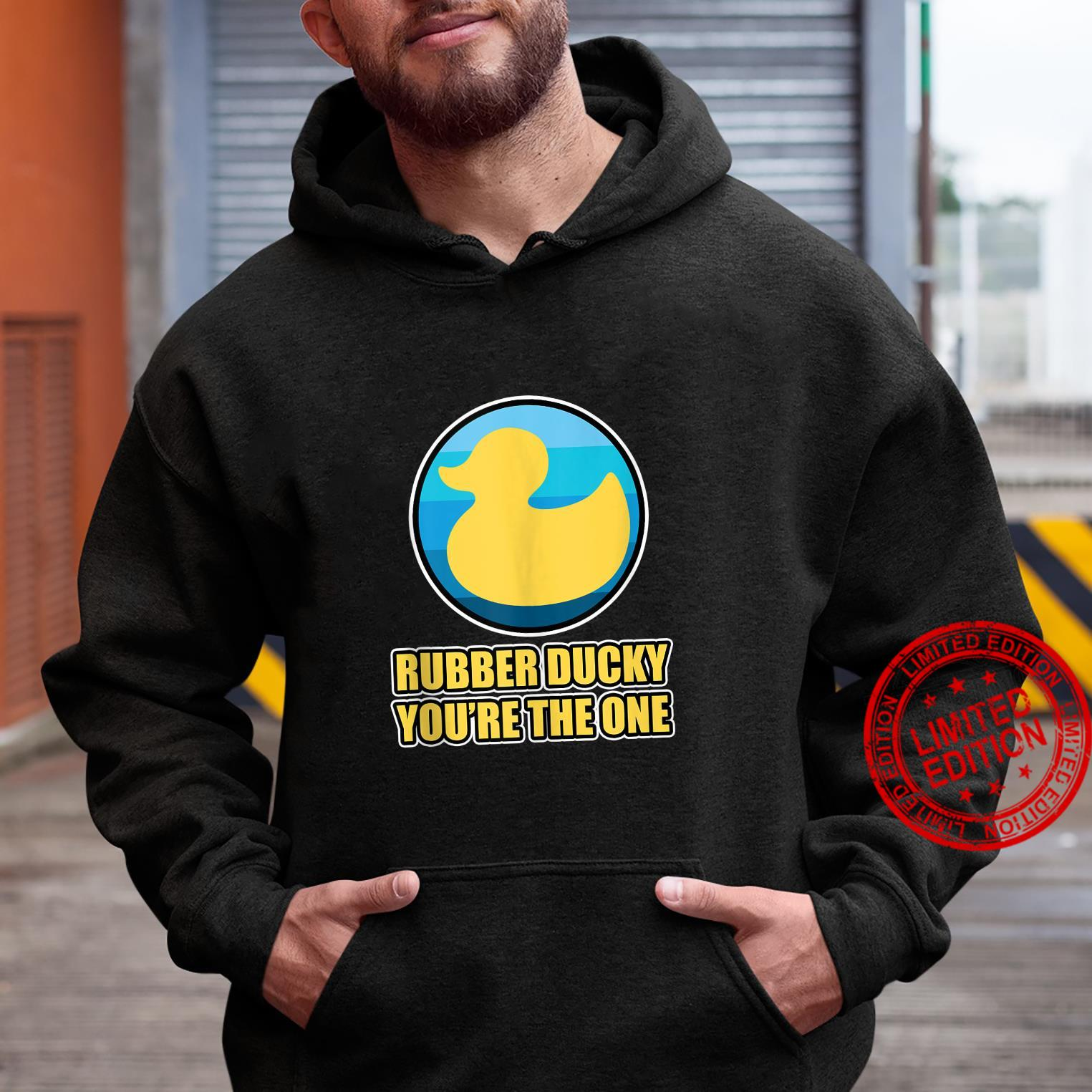 Rubber Duck Design Rubber Ducky You're the one Shirt hoodie