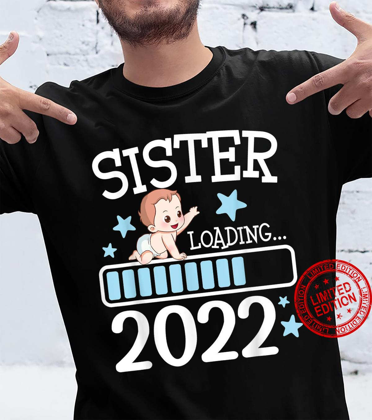 Sister Loading 2022 New Sister Pregnancy Announcement Shirt