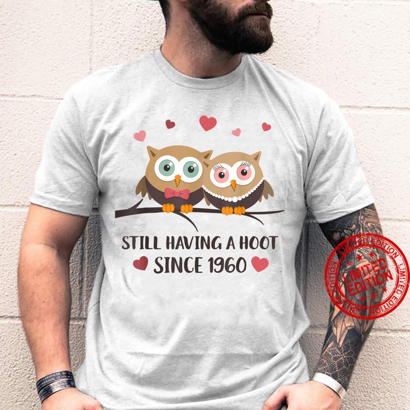 Still having a hoot Since 1960 Owl fan wedding anniversary Shirt