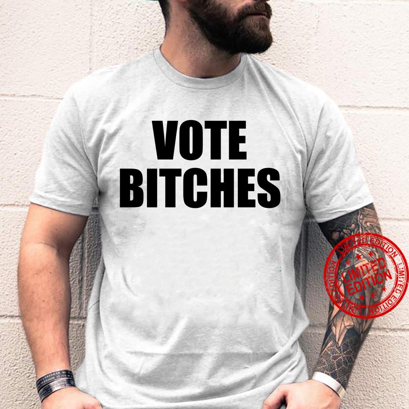 VOTE BITCHES 2020 Election ABSTIMMUNGEN Meme Shirt