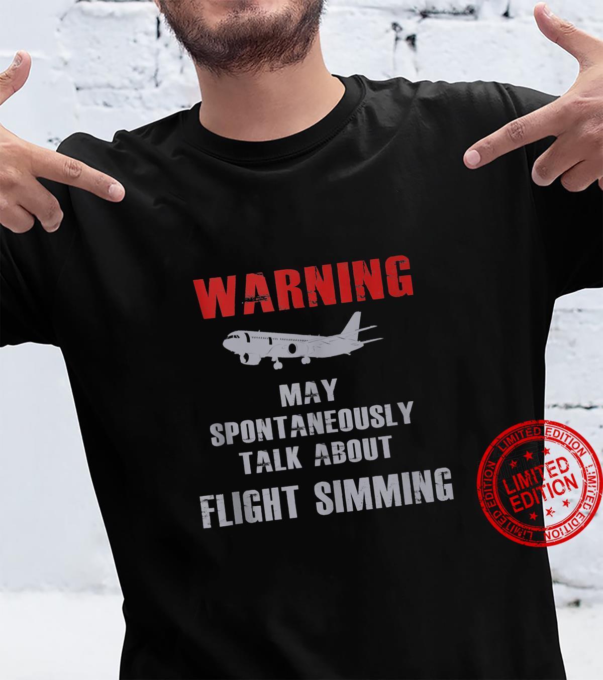 WARNING May Spontaneously Talk About Flight Sim Shirt
