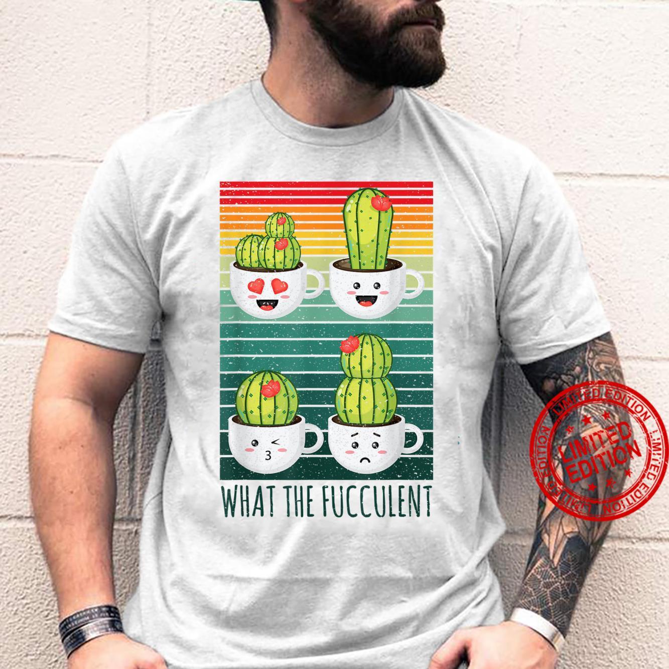 What The Fucculent Cute Succulent Kawaii Design Gardening Shirt