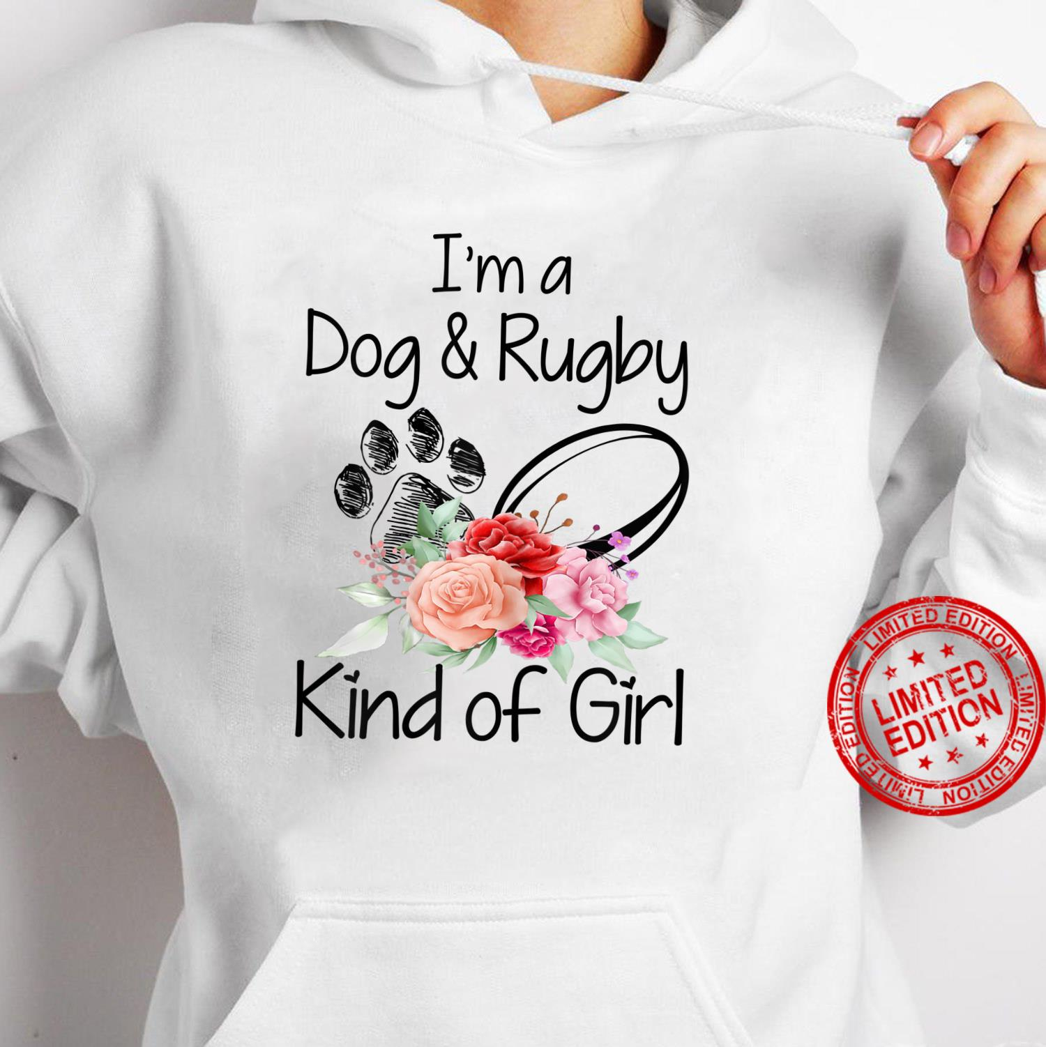 Womens I'm A Dog and Rugby Kind of Girl. Dog, Crochet, Flowers Shirt hoodie