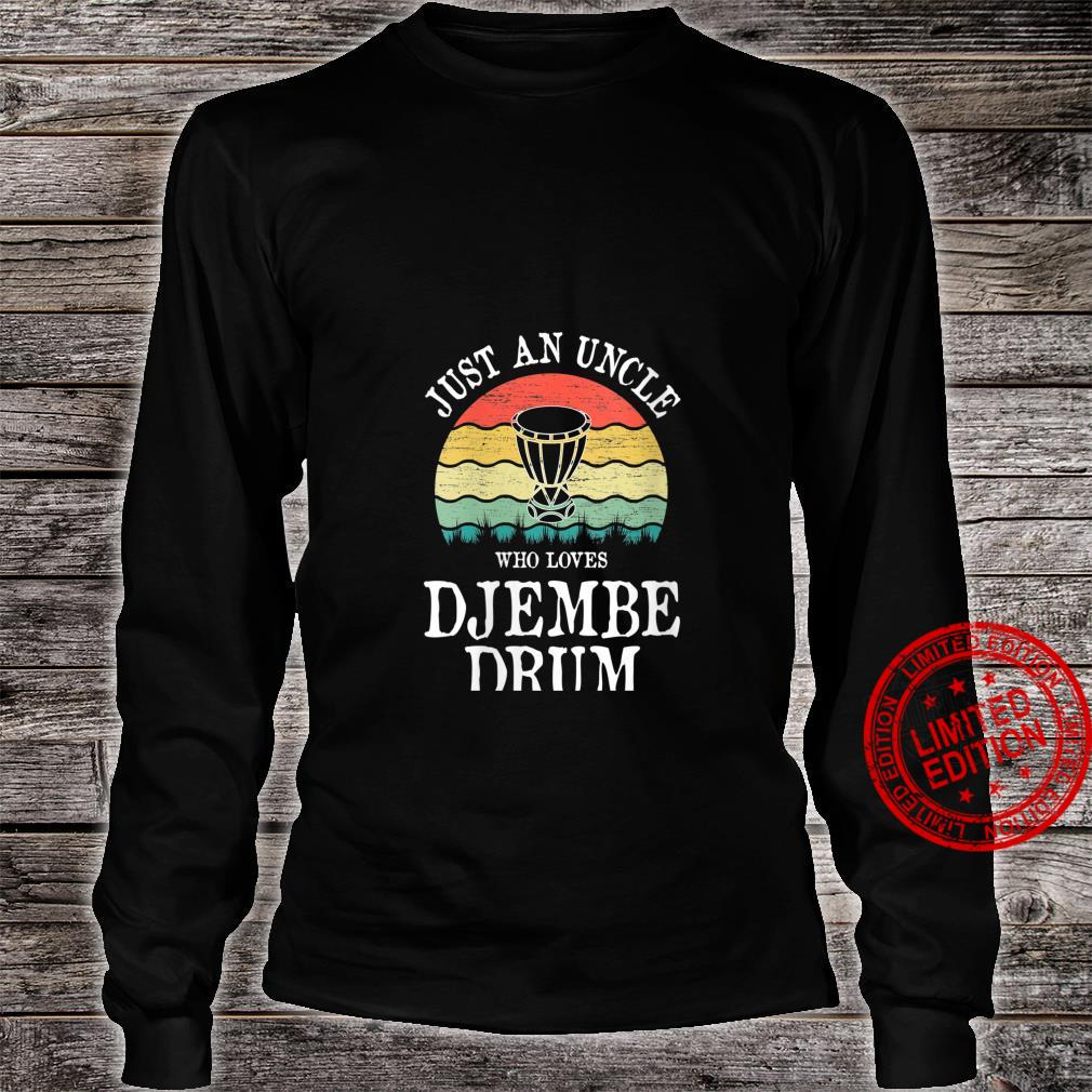 Womens Just An Uncle Who Loves Djembe Drum Shirt long sleeved