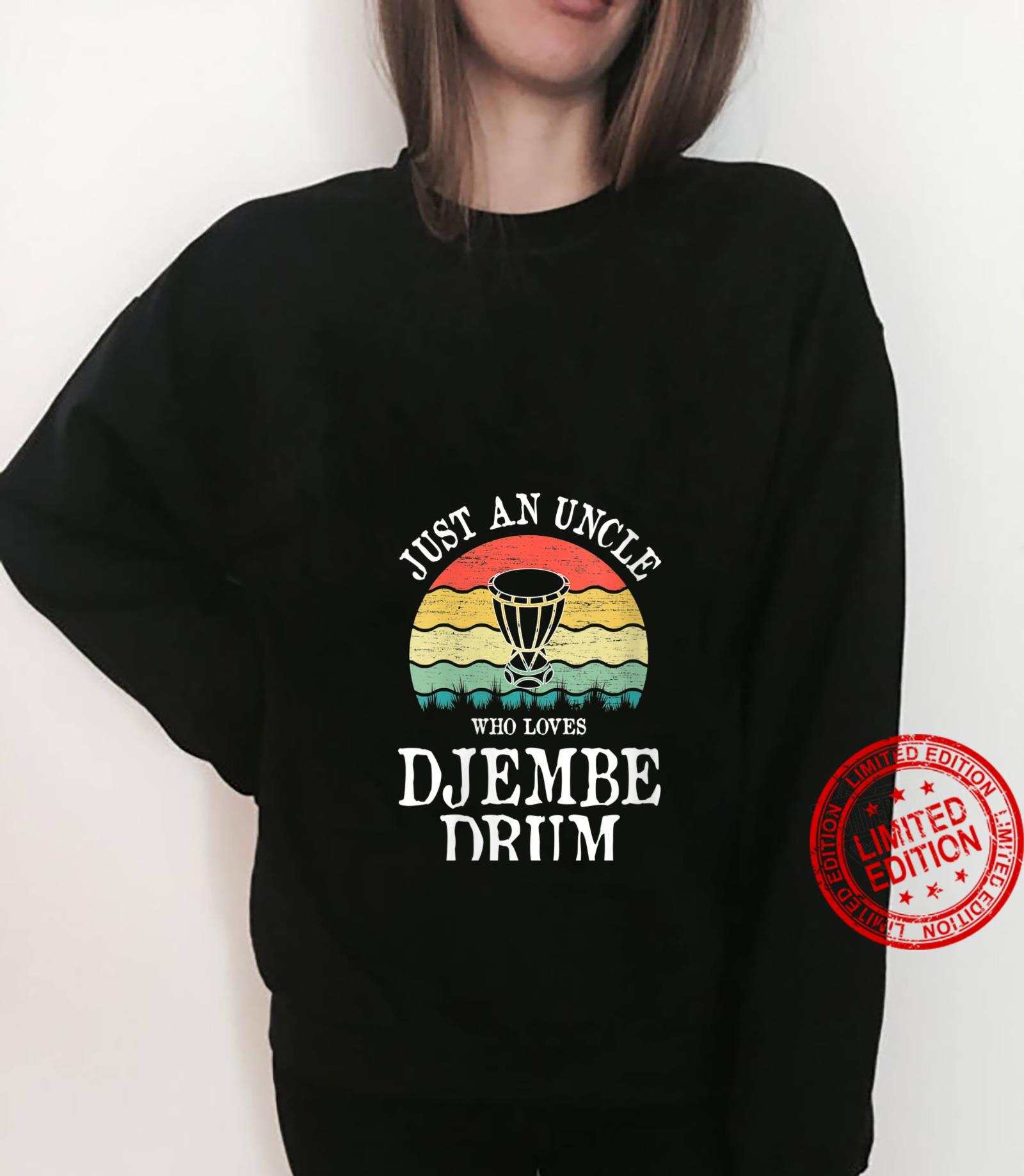 Womens Just An Uncle Who Loves Djembe Drum Shirt sweater