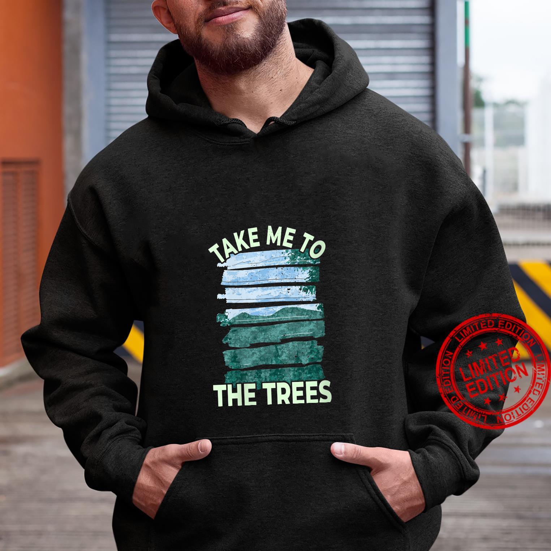 Womens Take Me To The Trees Outdoor Nature Shirt hoodie
