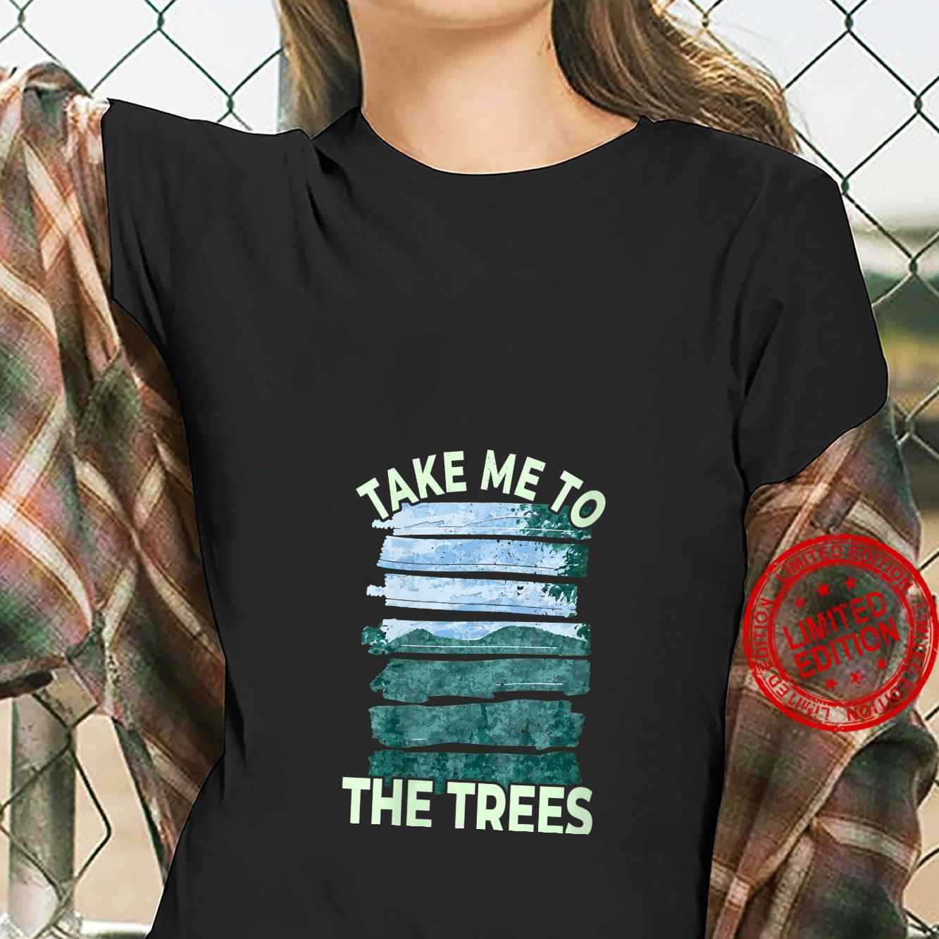 Womens Take Me To The Trees Outdoor Nature Shirt ladies tee