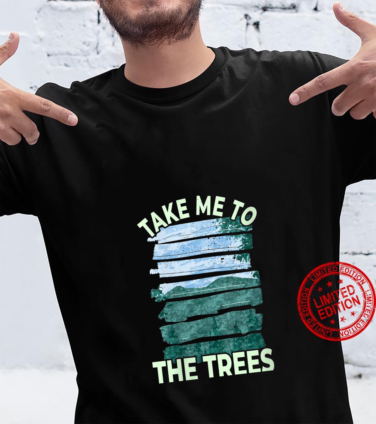 Womens Take Me To The Trees Outdoor Nature Shirt