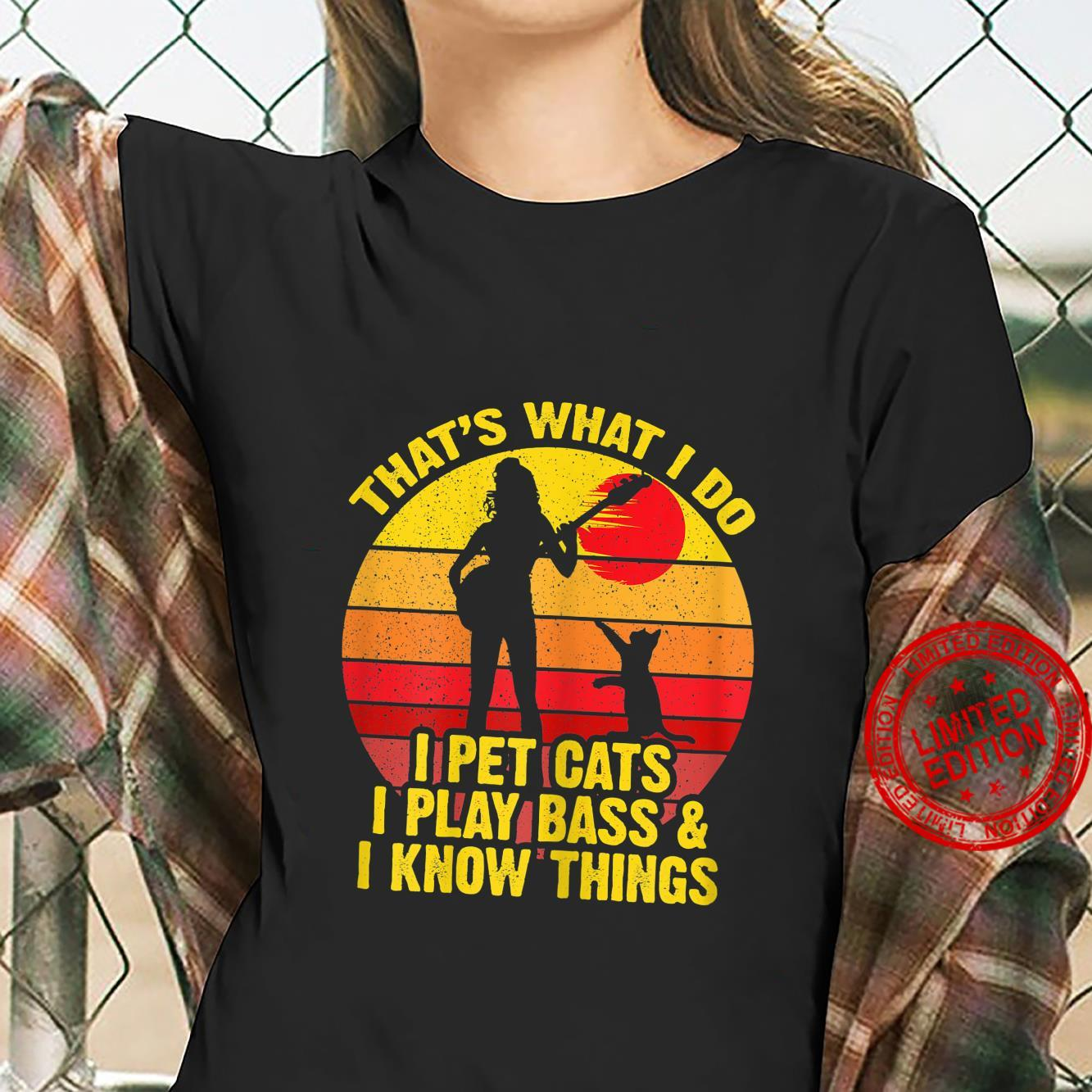 Womens Vintage That's What I Do I Pet Cats I Play Bass Know Things Shirt ladies tee