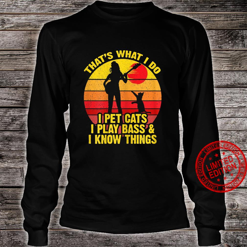 Womens Vintage That's What I Do I Pet Cats I Play Bass Know Things Shirt long sleeved