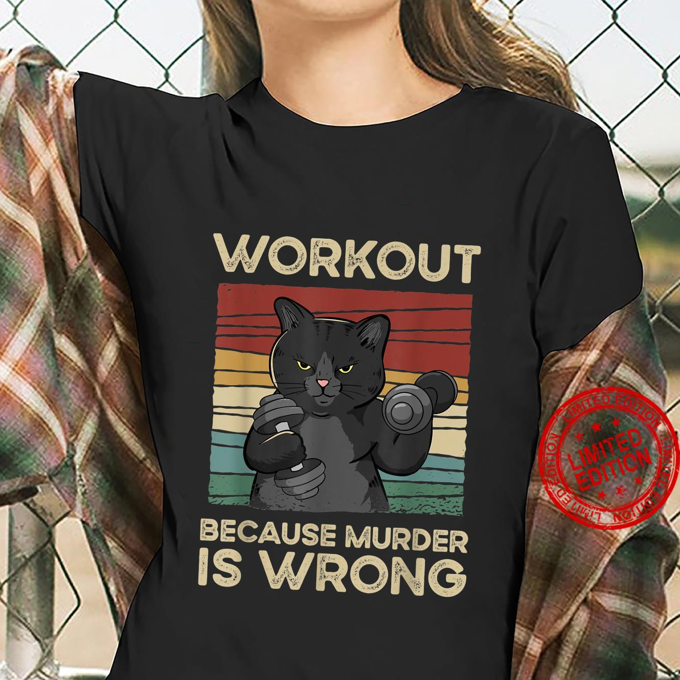 Workout Because Murder Is Wrong Cat Gym Vintage Shirt ladies tee