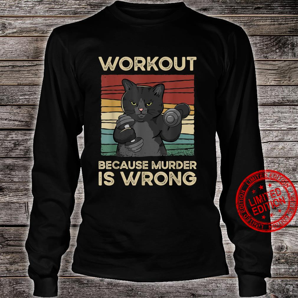 Workout Because Murder Is Wrong Cat Gym Vintage Shirt long sleeved