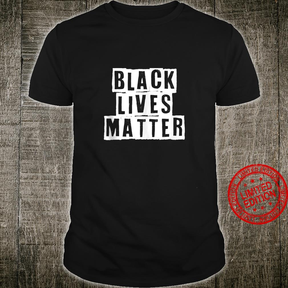BLM Black Lives Matter Civil Rights Protest Anti Racism Shirt
