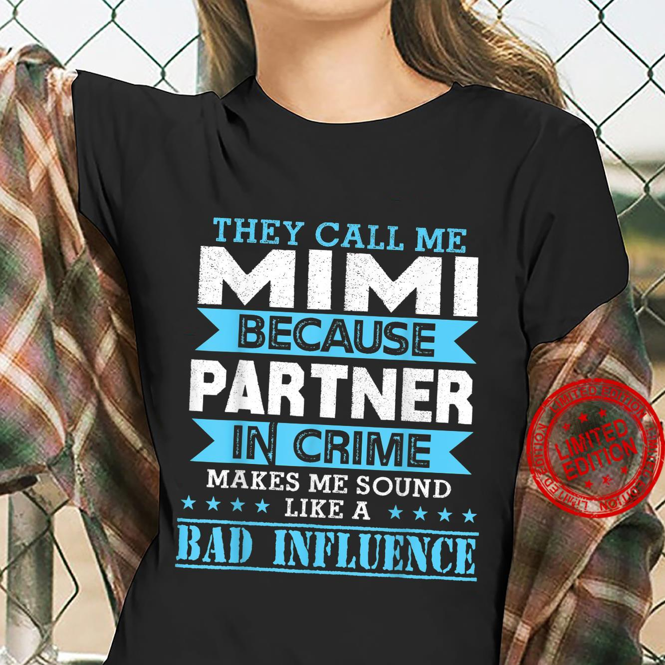 Call Mimi Because Partner In Crime Makes Bad Influence Shirt ladies tee