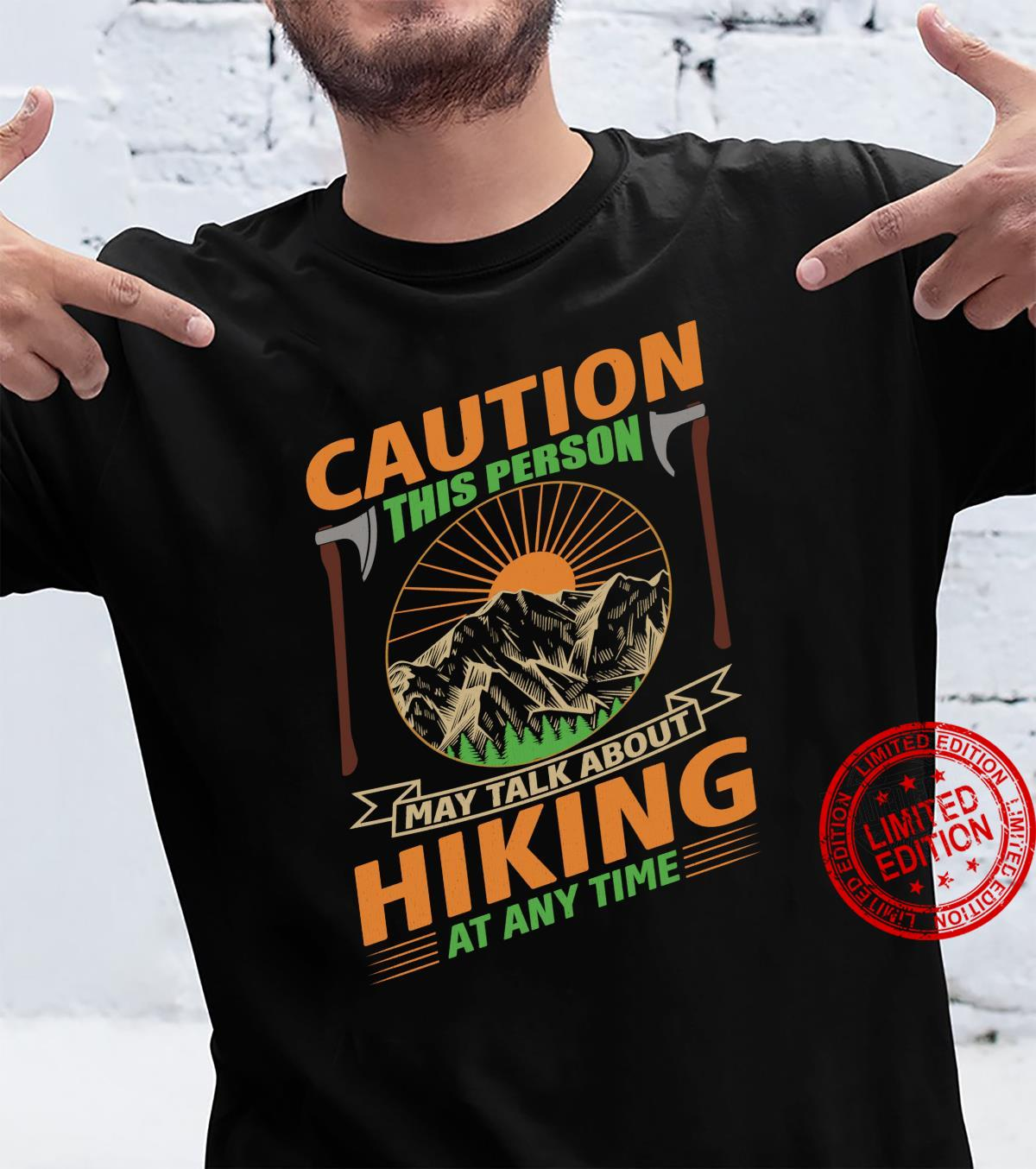 Caution This Person May Talk About Hiking At Any Time Shirt