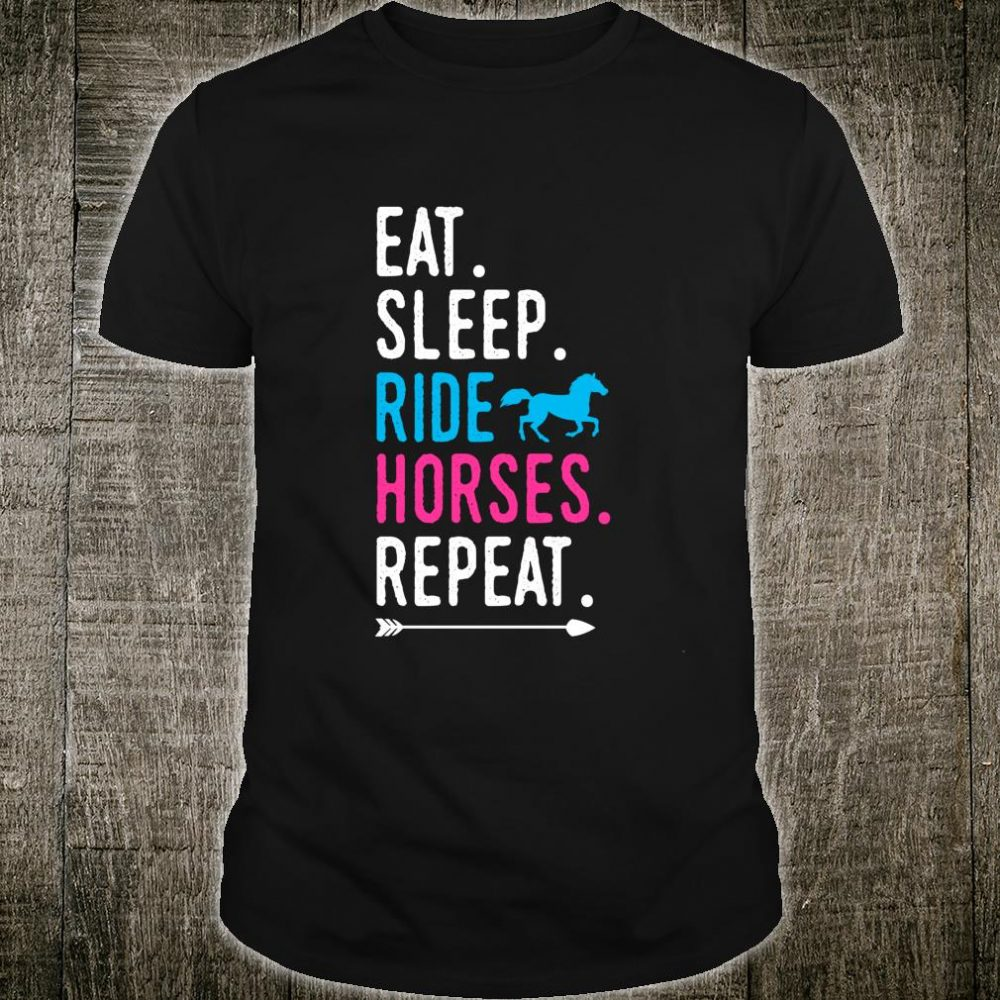 Eat Sleep Ride Horses Repeat Horse Ride Equestrian For Girls Shirt