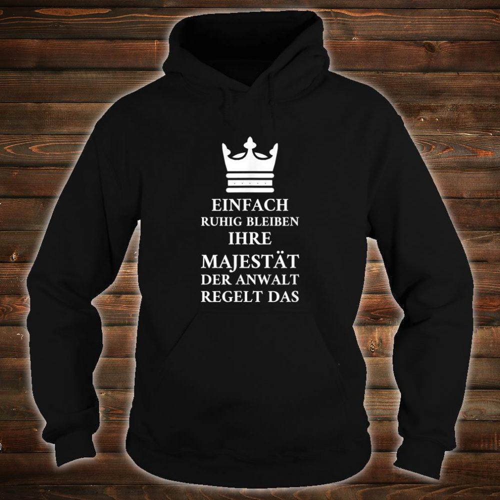 Einfach Ruhig Bleiben Ihre Majestät Der Anwa Shirt hoodie