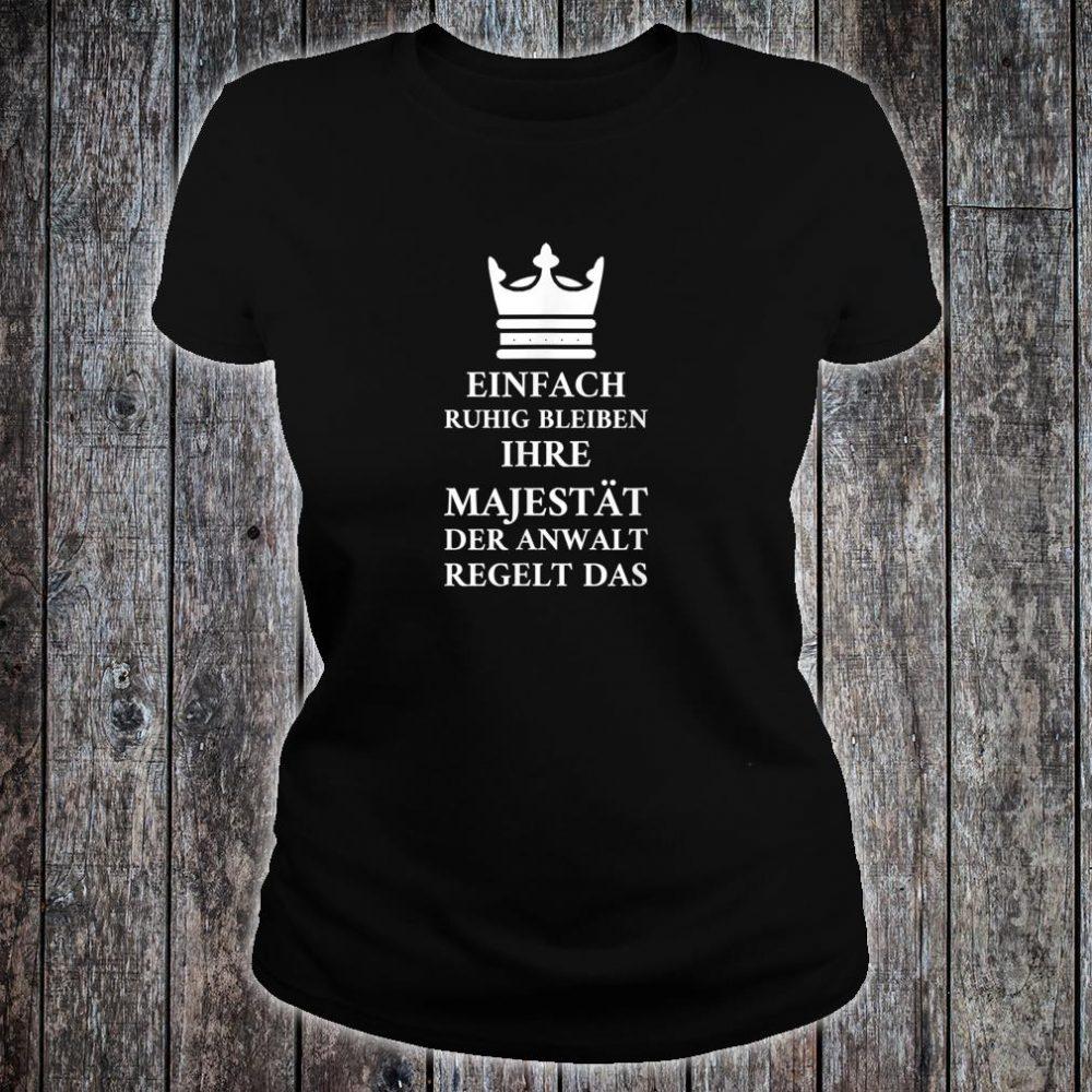 Einfach Ruhig Bleiben Ihre Majestät Der Anwa Shirt ladies tee