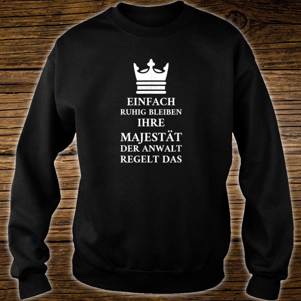 Einfach Ruhig Bleiben Ihre Majestät Der Anwa Shirt sweater