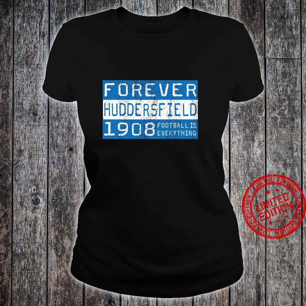 Football Is Everything Huddersfield Forever 80s Retro Shirt ladies tee
