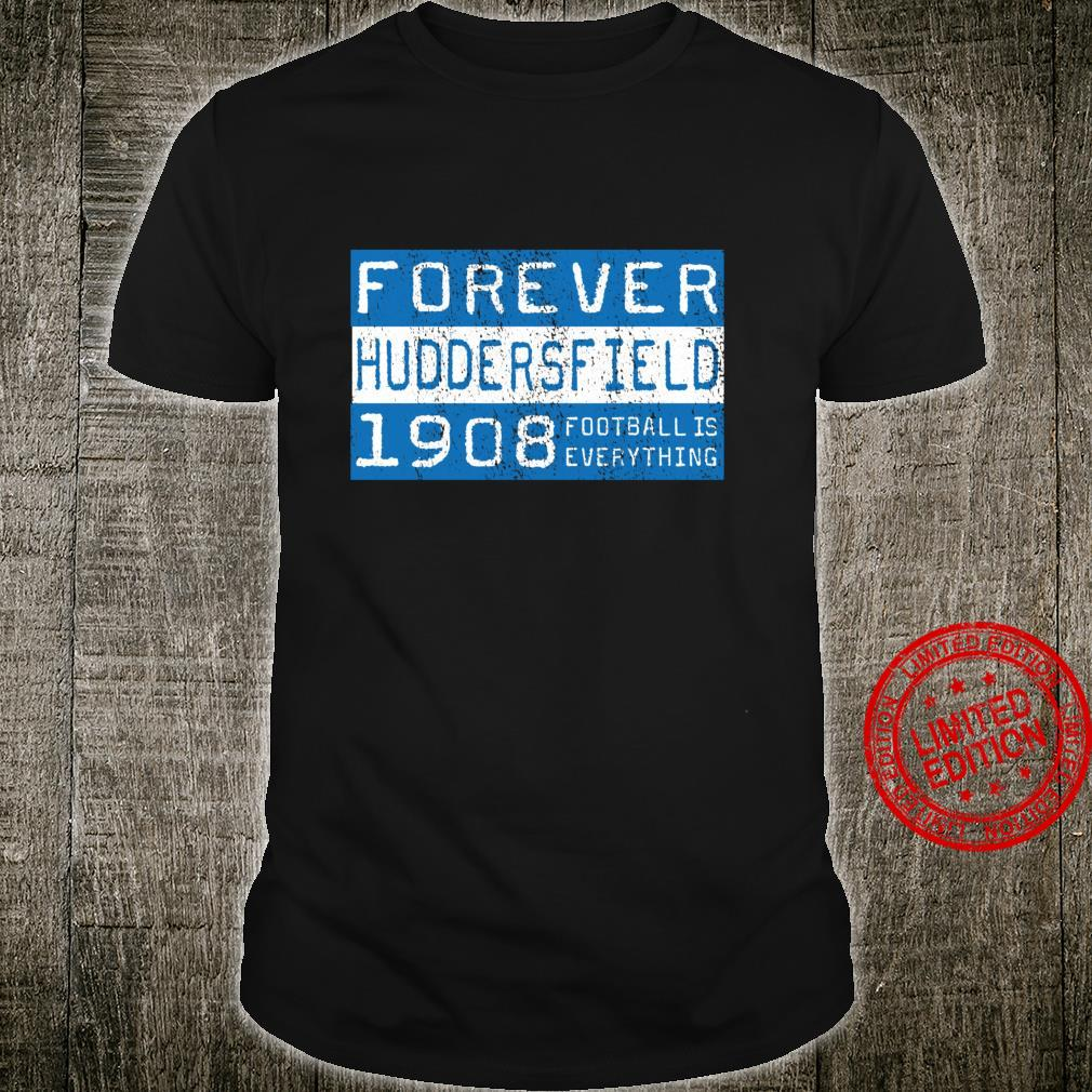 Football Is Everything Huddersfield Forever 80s Retro Shirt