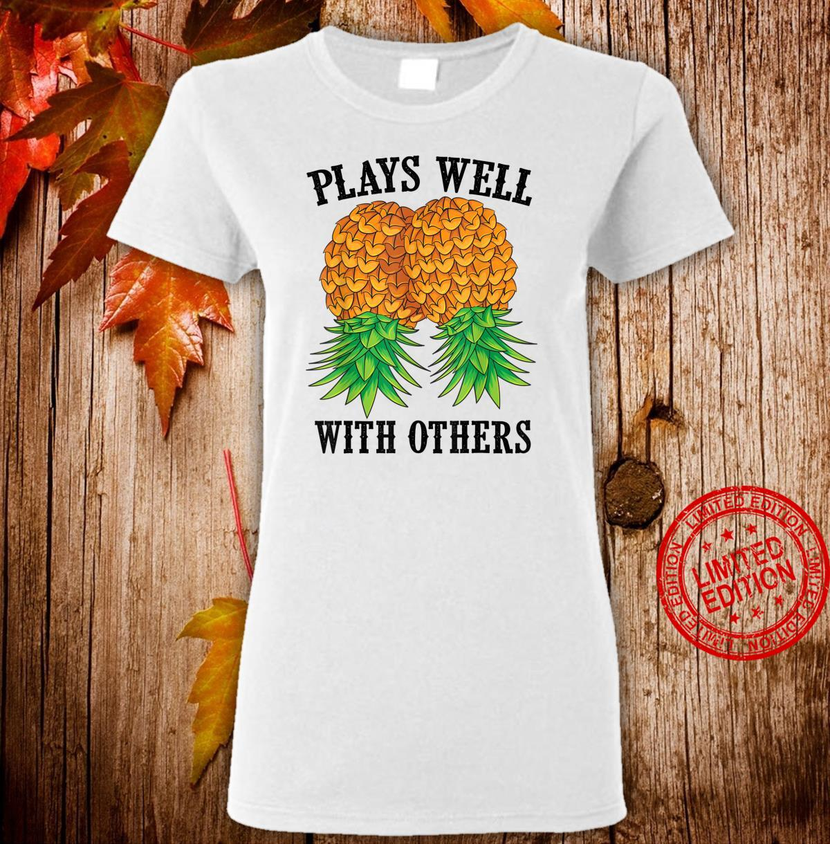 Funny Plays Well With Others Swinger And Shirt ladies tee