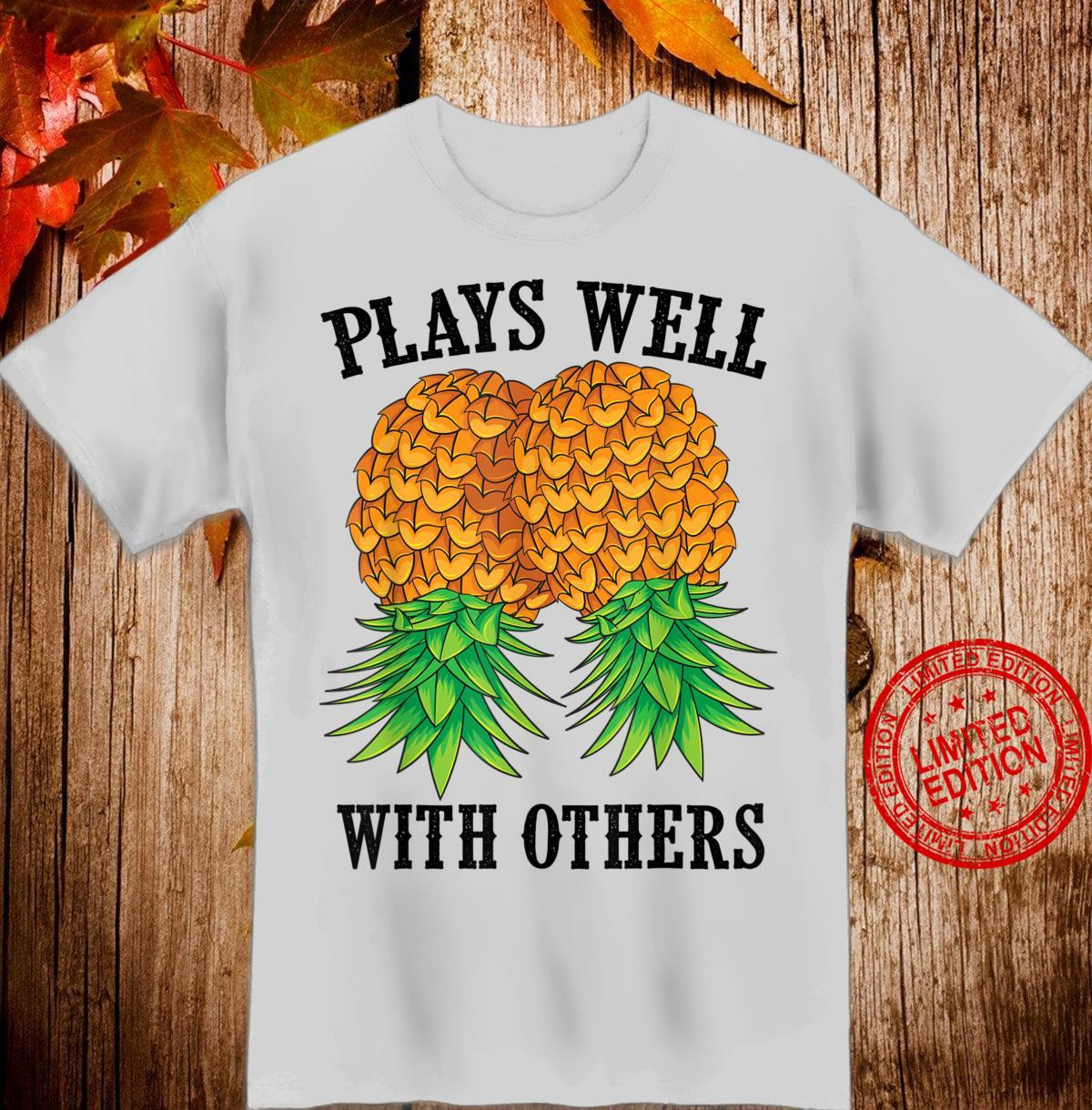 Funny Plays Well With Others Swinger And Shirt
