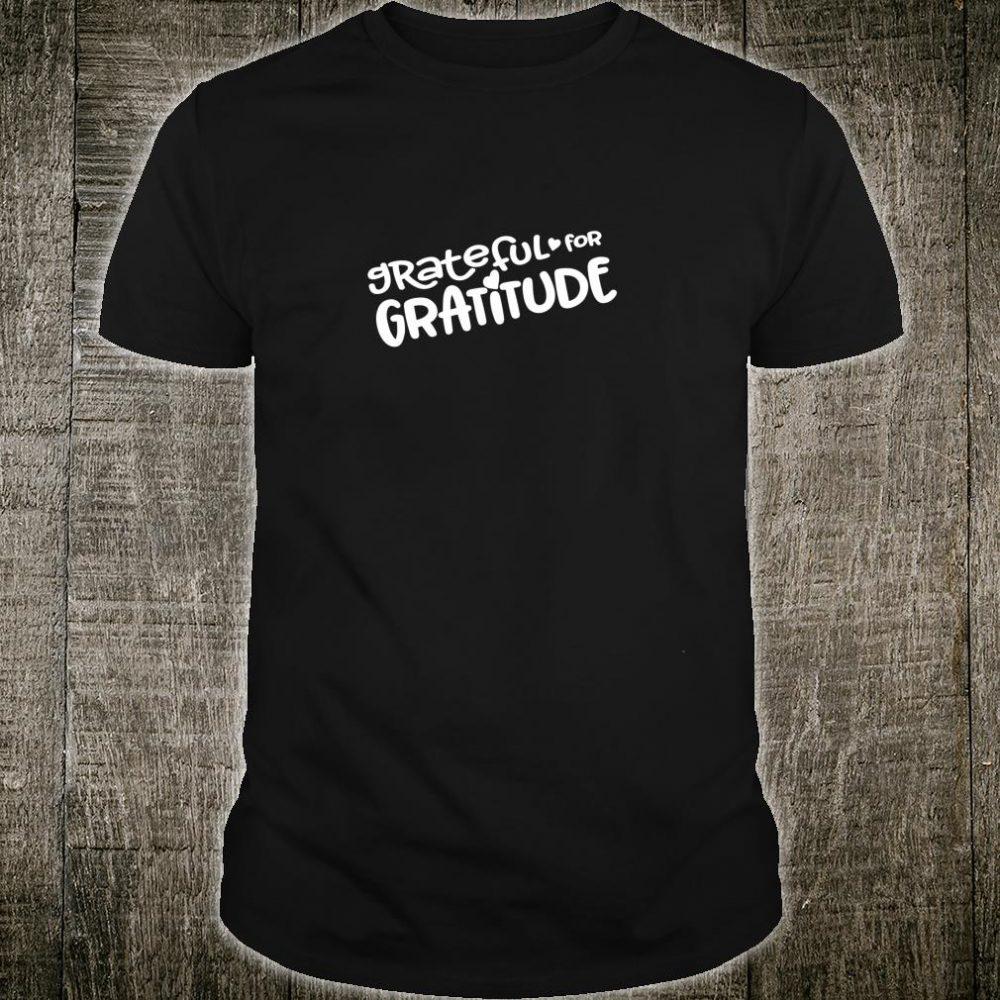 Grateful for Gratitude Shirt