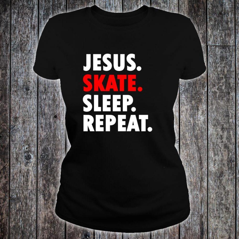 Jesus Skate Sleep Repeat Novelty Hobby Shirt ladies tee
