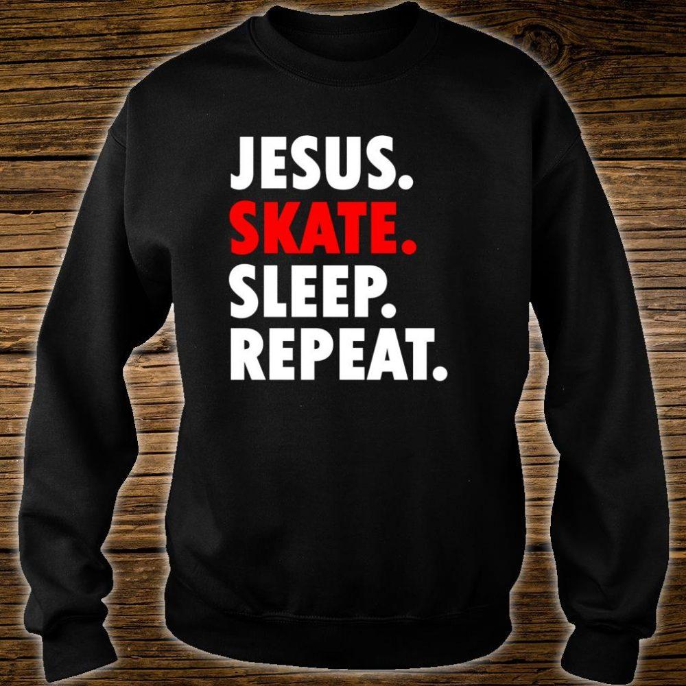 Jesus Skate Sleep Repeat Novelty Hobby Shirt sweater