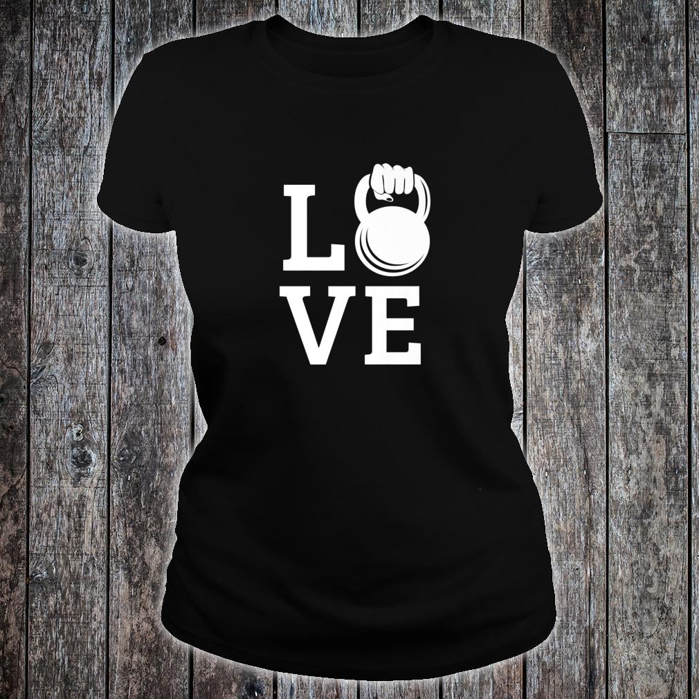 Kettlebell Love Gym Workout Exercise Top Shirt ladies tee