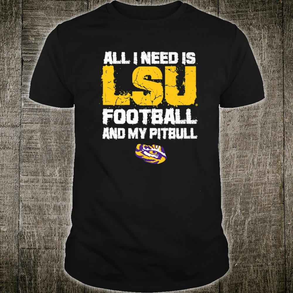 LSU Tigers All I Need Fan Quote Design Print Saying Shirt