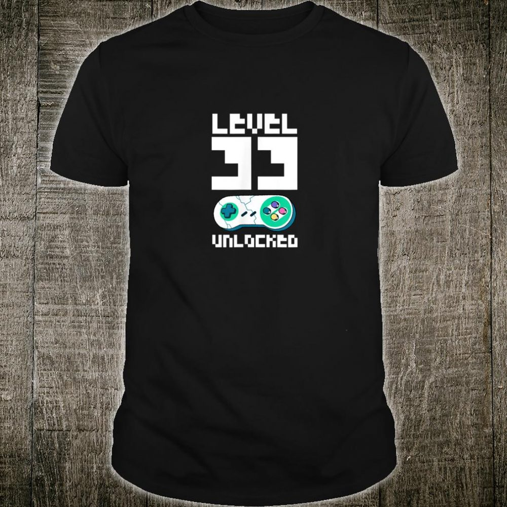 Level 33 Unlocked 33rd Birthday for 33 Year Old Gamer Shirt