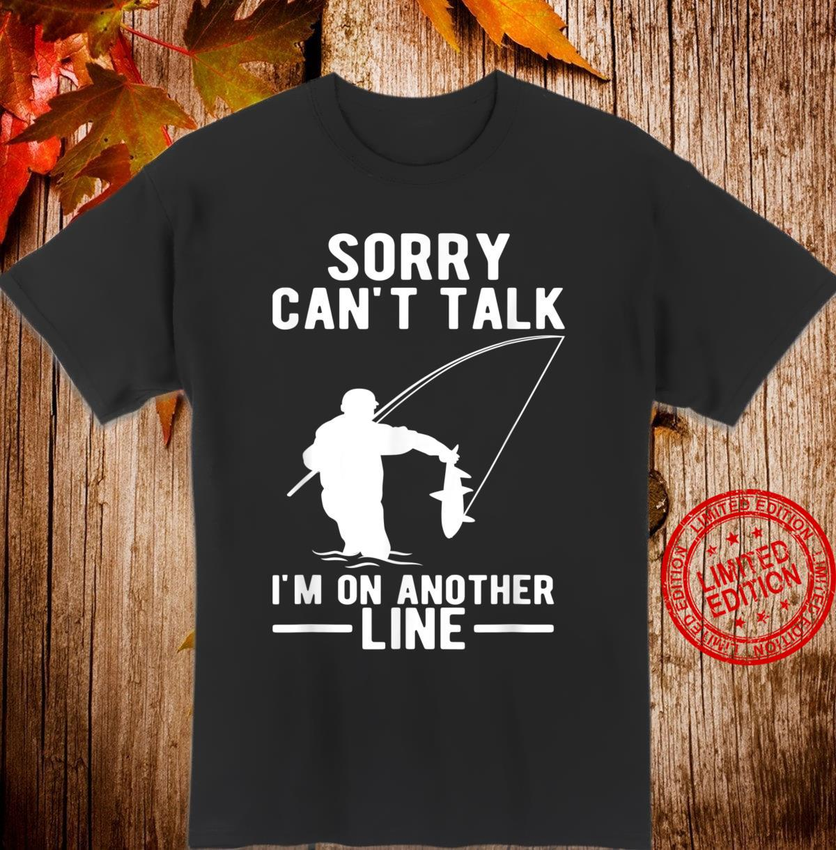 Mens Sorry Can't Talk I'm On Another Line Father's Day Fishing Shirt