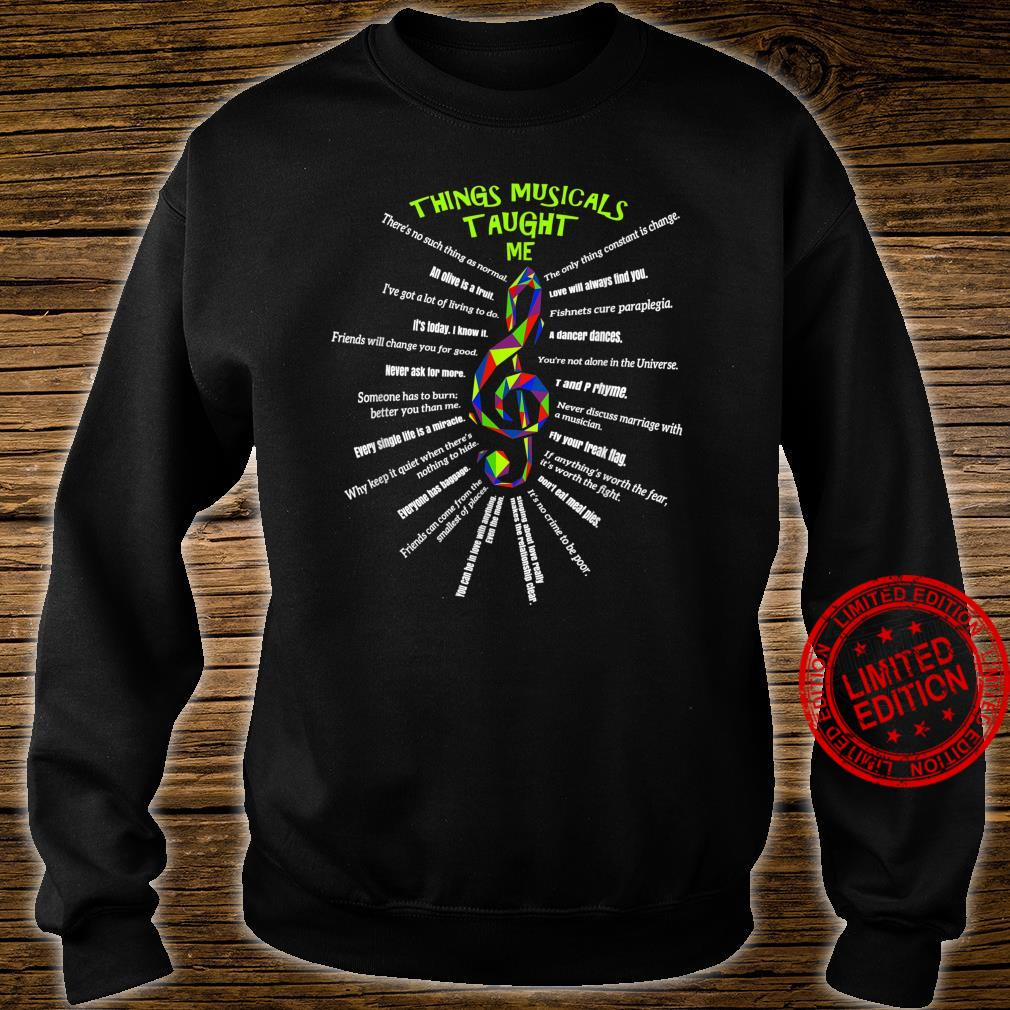 Music Theatre Things Musicals Taught Me Actor #3 Shirt sweater
