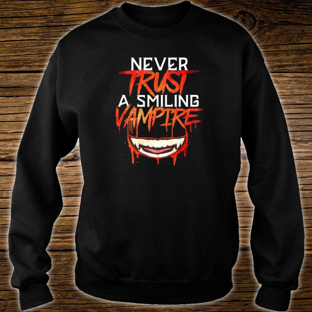 Never Trust a Smiling Vampire Shirt sweater