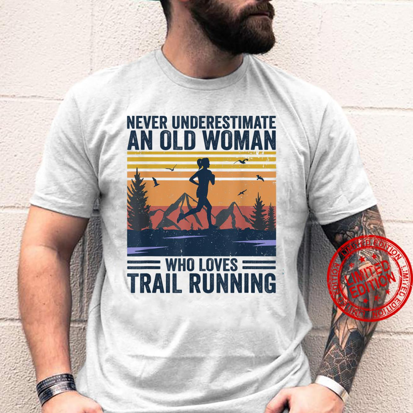 Never Underestimate An Old Who Loves Trail Running Shirt