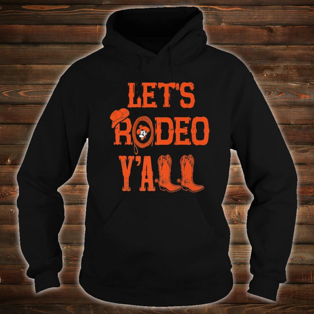 Oklahoma State Cowboys Let's Rodeo Y'all Apparel Shirt hoodie