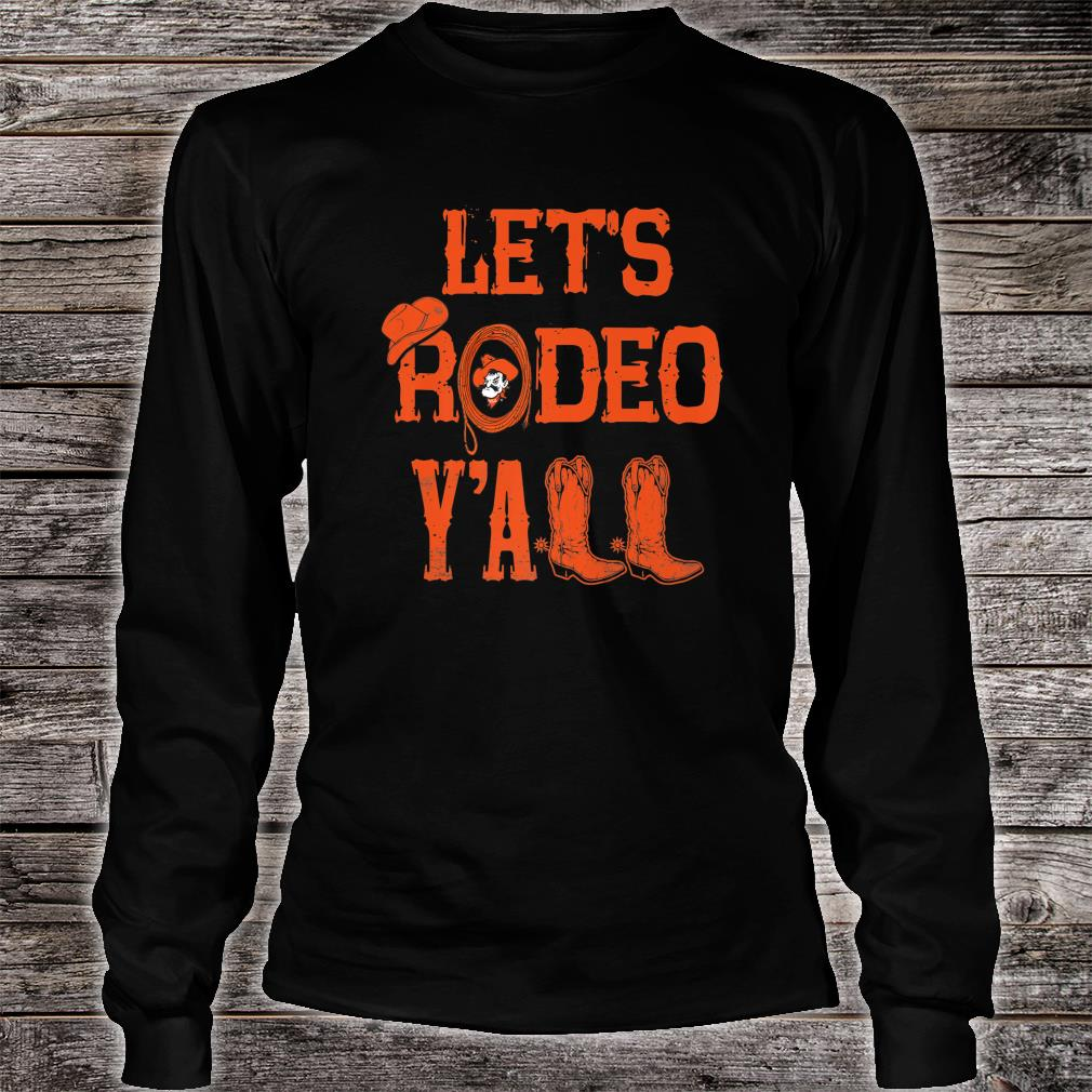 Oklahoma State Cowboys Let's Rodeo Y'all Apparel Shirt long sleeved
