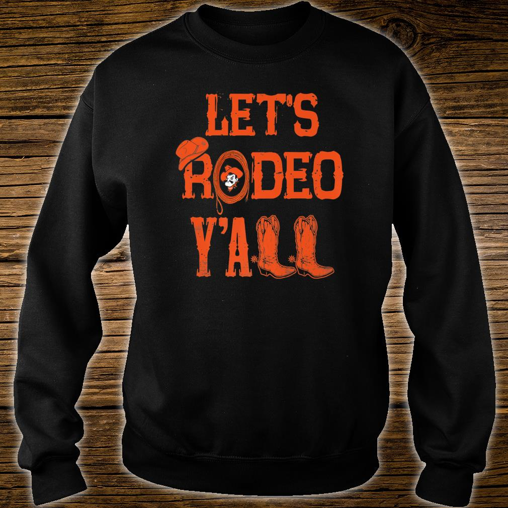 Oklahoma State Cowboys Let's Rodeo Y'all Apparel Shirt sweater