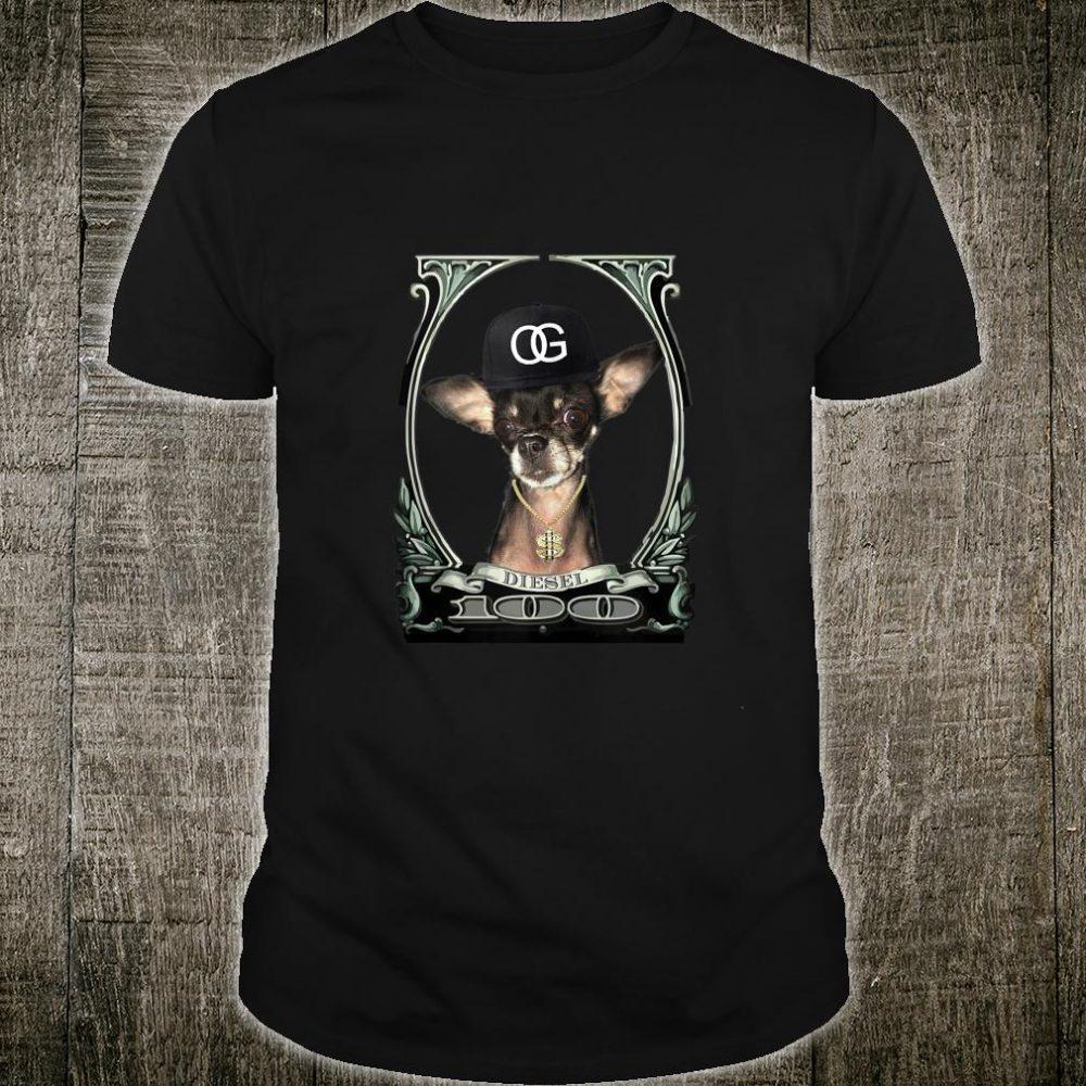 Original Gangster Chihuahua (Diesel) Shirt